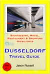Dusseldorf Germany Travel Guide - Sightseeing Hotel Restaurant  Shopping Highlights Illustrated