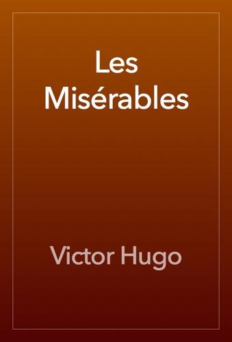 Victor Hugo & Isabel Florence Hapgood - Les Misérables