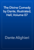 Dante Alighieri - The Divine Comedy by Dante, Illustrated, Hell, Volume 07 artwork