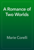 Marie Corelli - A Romance of Two Worlds artwork