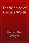 The Winning Of Barbara Worth