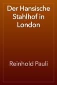 Der Hansische Stahlhof in London