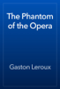 Gaston Leroux - The Phantom of the Opera artwork