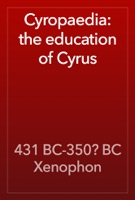 Cyropaedia: the education of Cyrus