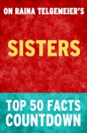 Sisters - Top 50 Facts Countdown