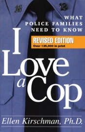 Download and Read Online I Love a Cop, Revised Edition
