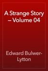 A Strange Story  Volume 04