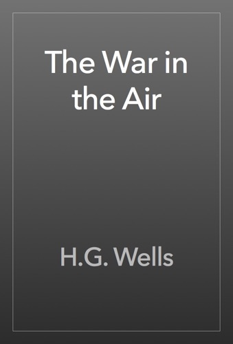 H.G. Wells - The War in the Air