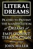 Literal Dreams: Prayers To Prevent The Manifestation Of Dreams Of Employment Termination - Personal Edition
