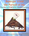 Aspergers And The Pursuit Of Joy The Key To Powerful Breakthroughs