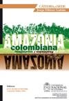 Amazonia Colombiana Imaginarios Y Realidades