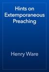 Hints On Extemporaneous Preaching