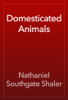 Nathaniel Southgate Shaler - Domesticated Animals artwork