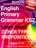 School English Primary Grammar KS2 (Key Stage 2) Learn Other Types Of Prepositions Ages 7-11
