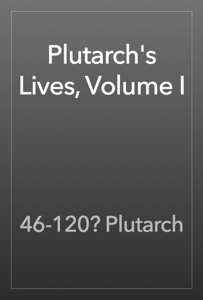 Plutarch's Lives, Volume I Book Review