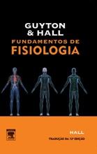 Guyton & Hall Fundamentos De Fisiologia: 12ª Edição