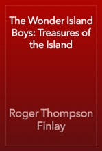 The Wonder Island Boys: Treasures of the Island