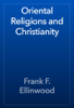 Frank F. Ellinwood - Oriental Religions and Christianity artwork