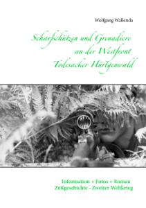 Scharfschützen und Grenadiere an der Westfront - Todesacker Hürtgenwald Buch-Cover