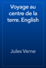 Jules Verne - Voyage au centre de la terre. English artwork