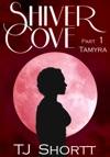 Shiver Cove Part 1 Tamyra