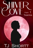 Shiver Cove, Part 1: Tamyra