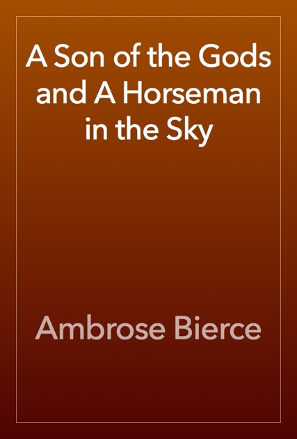 the horsemen in the sky by ambrose Note: citations are based on reference standards however, formatting rules can vary widely between applications and fields of interest or study the specific requirements or preferences of your reviewing publisher, classroom teacher, institution or organization should be applied.