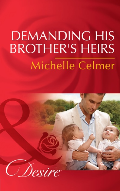 Demanding His Brothers Heirs Billionaires And Babies Book 61 By
