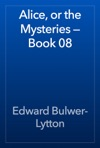 Alice Or The Mysteries  Book 08