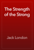 Jack London - The Strength of the Strong artwork