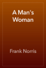 Frank Norris - A Man's Woman artwork