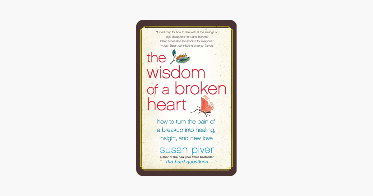 The Wisdom of a Broken Heart - Susan Piver