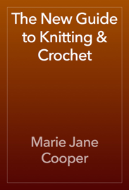 The New Guide to Knitting & Crochet book