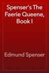 Spensers The Faerie Queene Book I