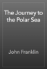 John Franklin - The Journey to the Polar Sea artwork