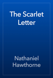 The Scarlet Letter - Nathaniel Hawthorne book summary