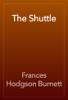 Frances Hodgson Burnett - The Shuttle artwork
