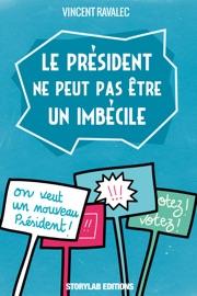 Le Pr Sident Ne Peut Pas Tre Un Imb Cile