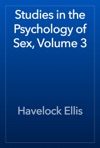 Studies In The Psychology Of Sex Volume 3