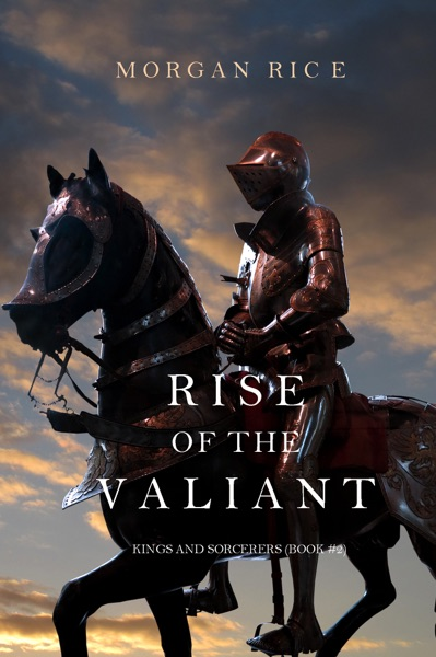 Rise of the Valiant (Kings and Sorcerers—Book 2)