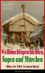 Weihnachtsgeschichten Sagen Und Mrchen Ber 100 Titel In Einem Buch - Illustrierte Ausgabe
