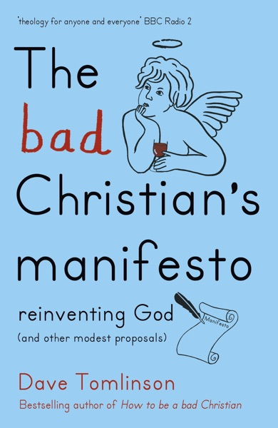 The Bad Christian's Manifesto