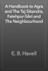 E. B. Havell - A Handbook to Agra and The Taj Sikandra, Fatehpur-Sikri and The Neighbourhood artwork