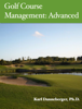 Karl Danneberger - Golf Course Management: Advanced г'ўгѓјгѓ€гѓЇгѓјг'Ї