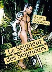 Download and Read Online Le Seigneurs des Seigneurs