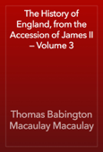 The History of England, from the Accession of James II — Volume 3