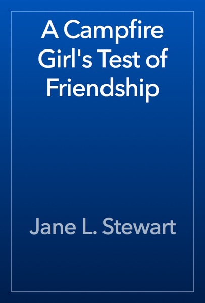 A Campfire Girl's Test of Friendship