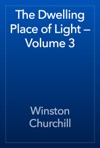 The Dwelling Place Of Light  Volume 3