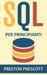 SQL Per Principianti Imparate Luso Dei Database Microsoft SQL Server MySQL PostgreSQL E Oracle