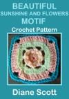 Beautiful Sunshine And Flowers Motif Crochet Pattern